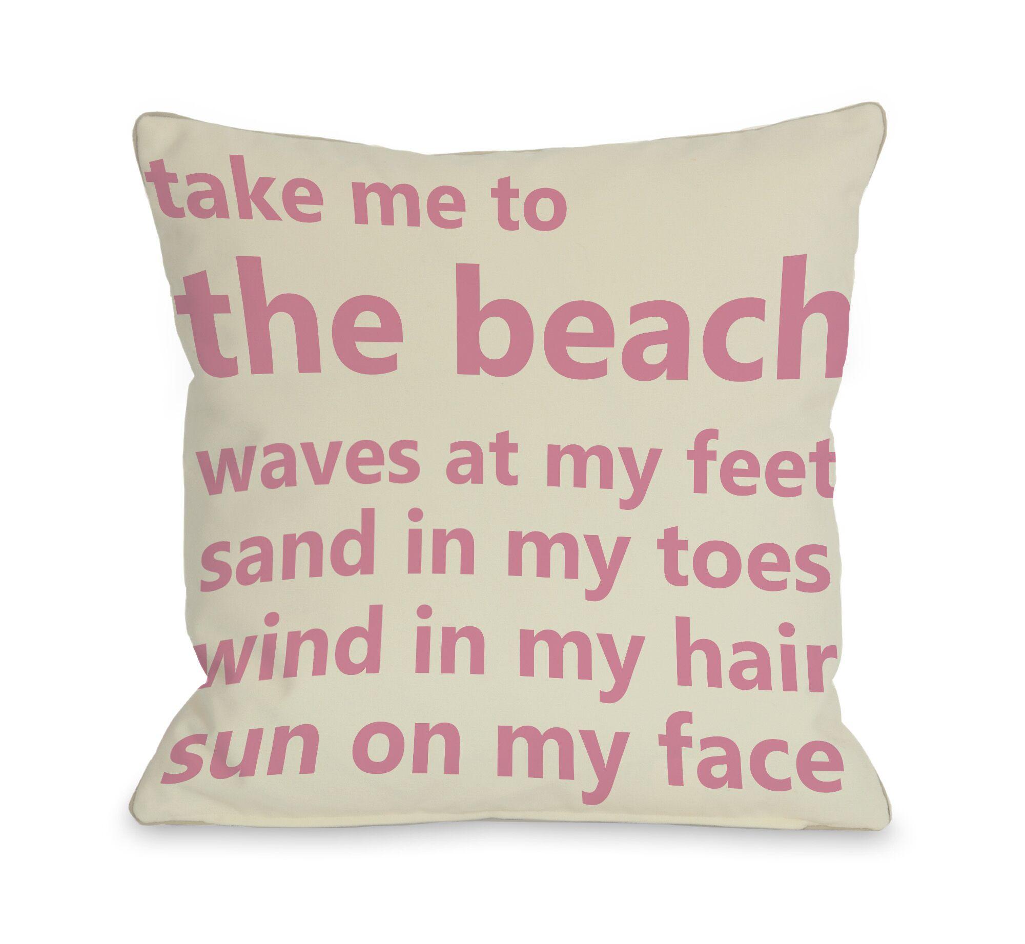 Take Me to the Beach Throw Pillow Size: 20