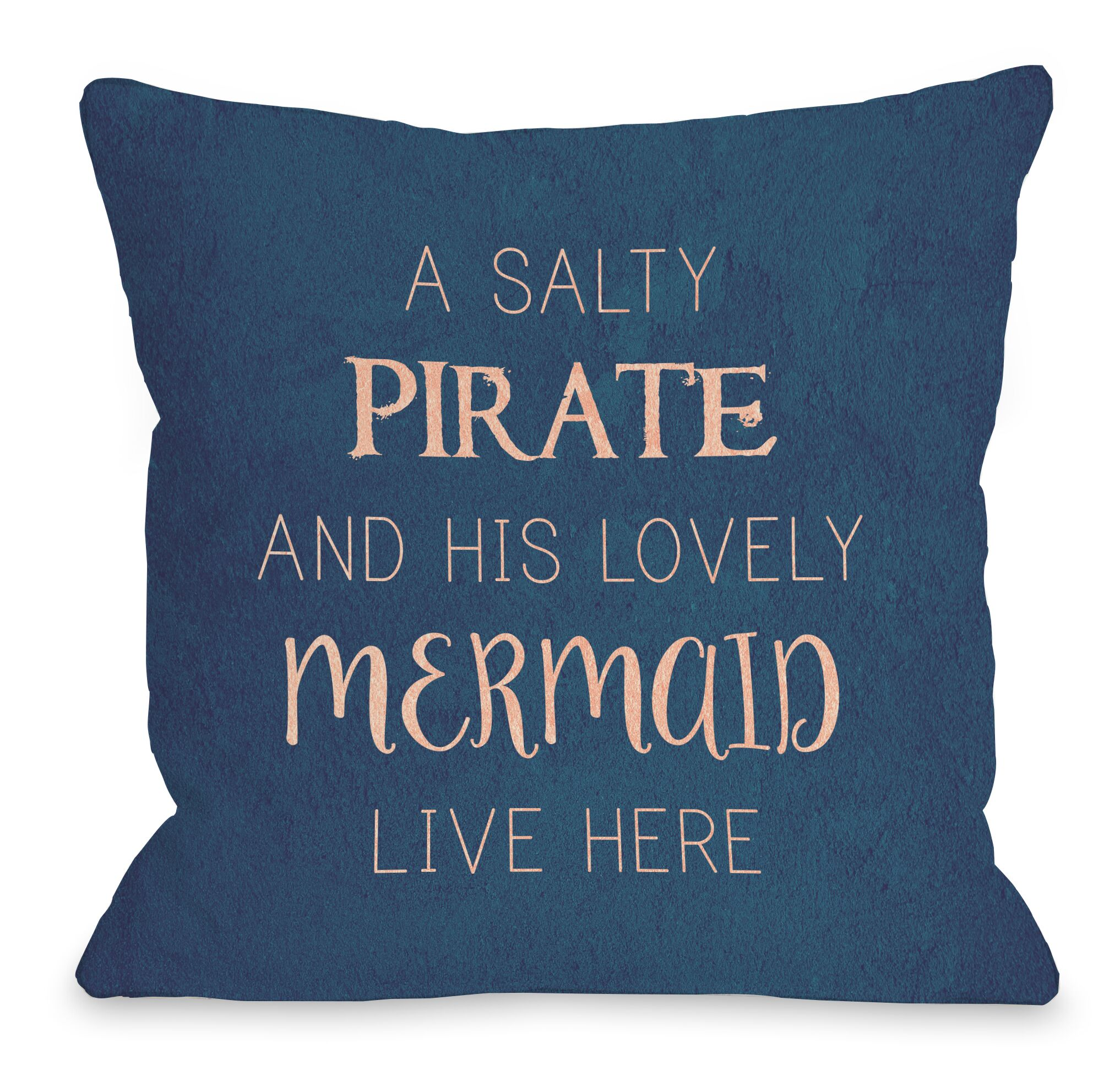 Salty Pirate Lovely Mermaid Throw Pillow Size: 16