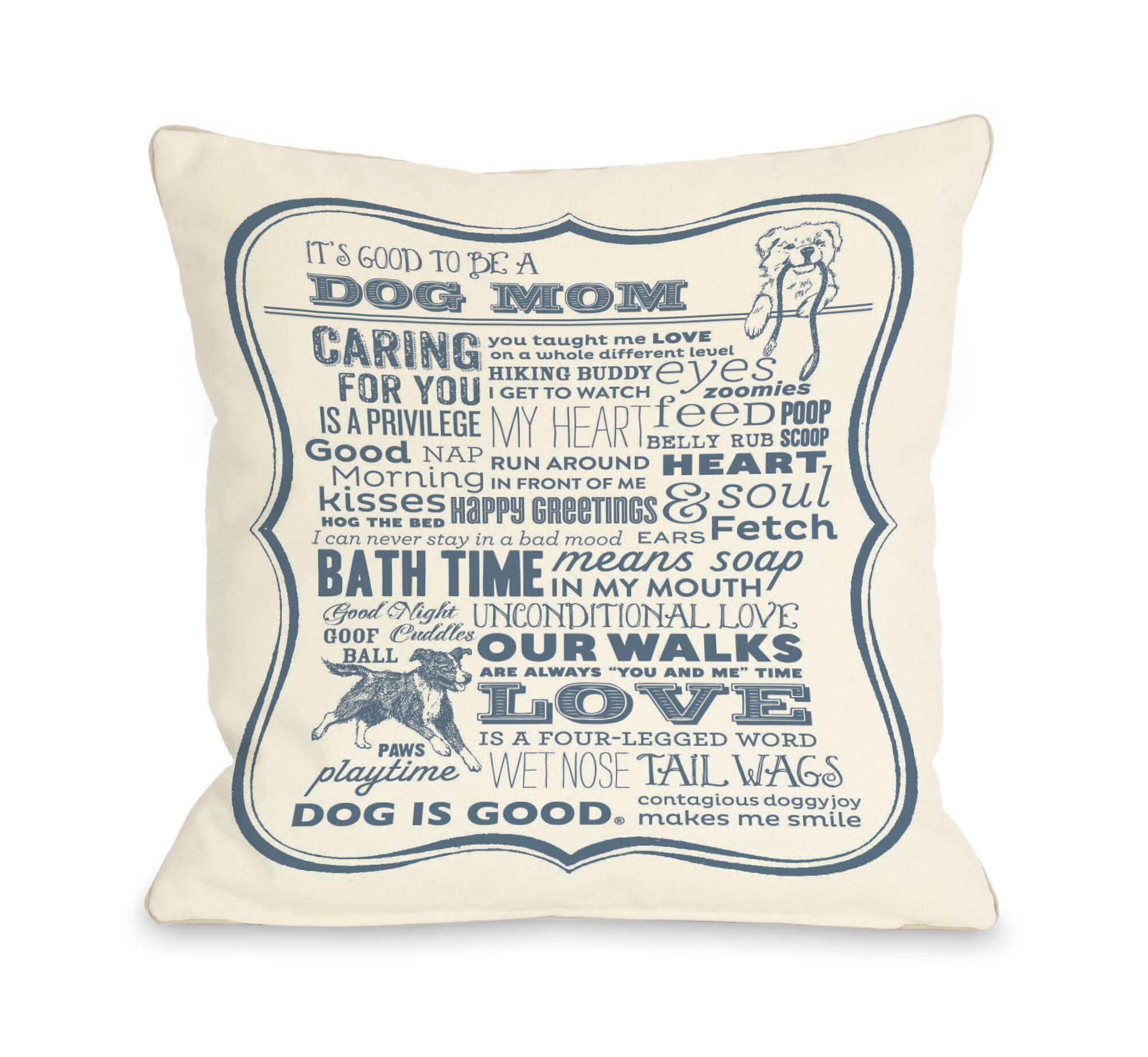 Doggy Décor Dog Mom Throw Pillow Size: 18