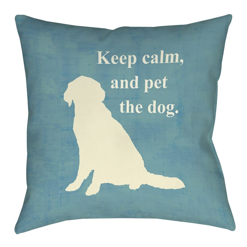 Keep Calm and Pet the Dog Printed Throw Pillow Size: 16
