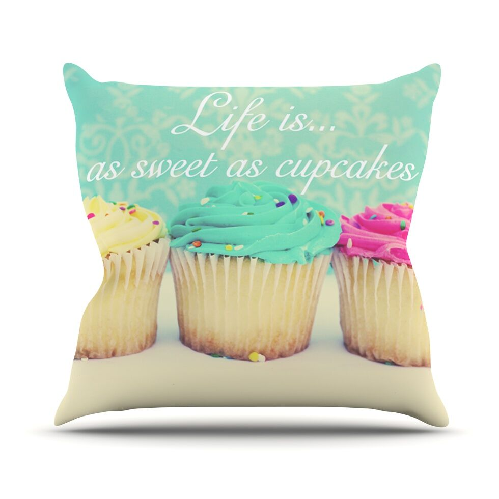 Life Is As Sweet As Cupcakes by Beth Engel Throw Pillow Size: 26'' H x 26'' W x 1