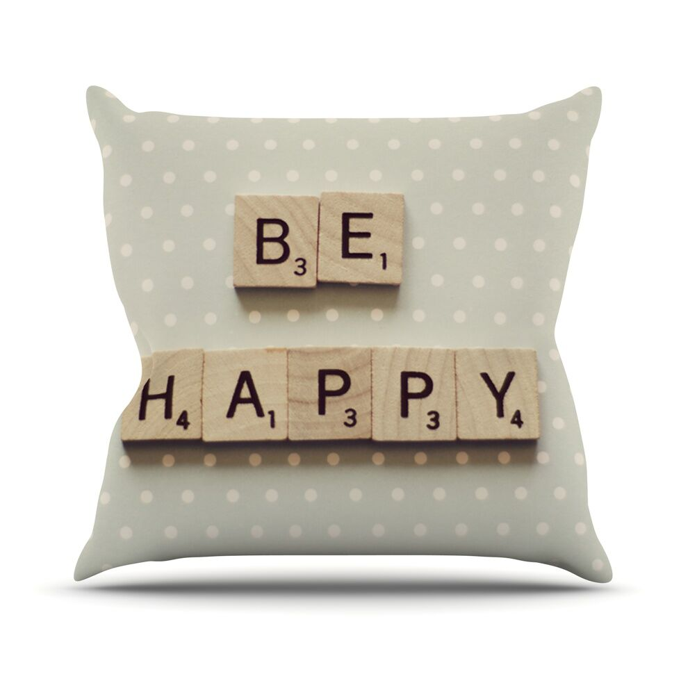 Be Happy by Cristina Mitchell Throw Pillow Size: 26'' H x 26'' W x 1