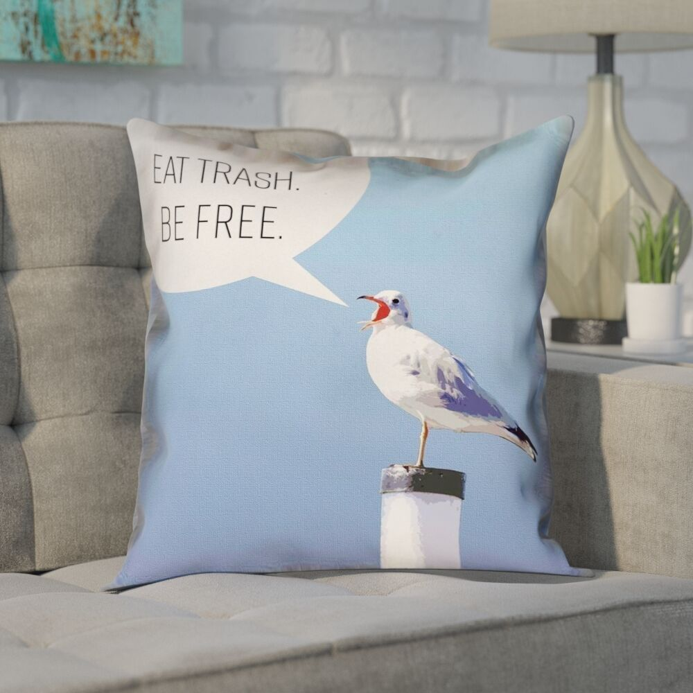 Enciso Eat Trash Be Free Seagull Square Throw Pillow Size: 14