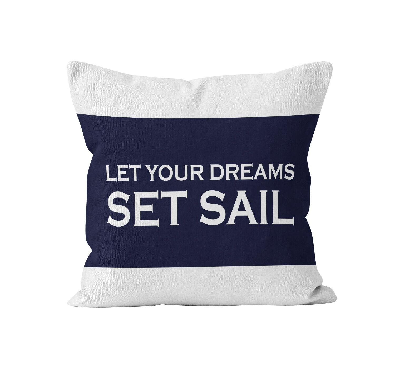 Skye Let Your Dreams Set Sail Throw Pillow Size: 16