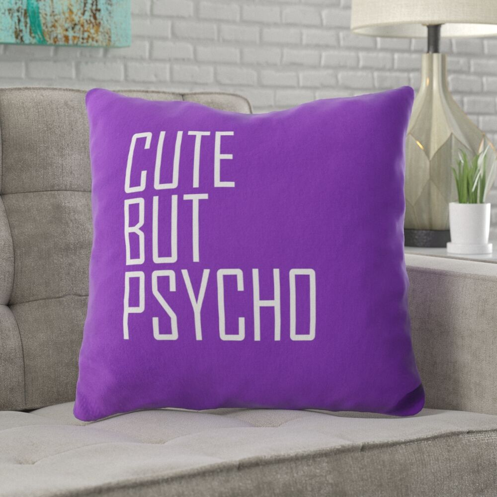 Lanning Cute But Psycho Throw Pillow Size: 18