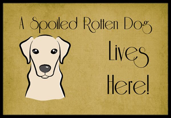Yellow Labrador Spoiled Dog Lives Here Doormat Mat Size: 1'6