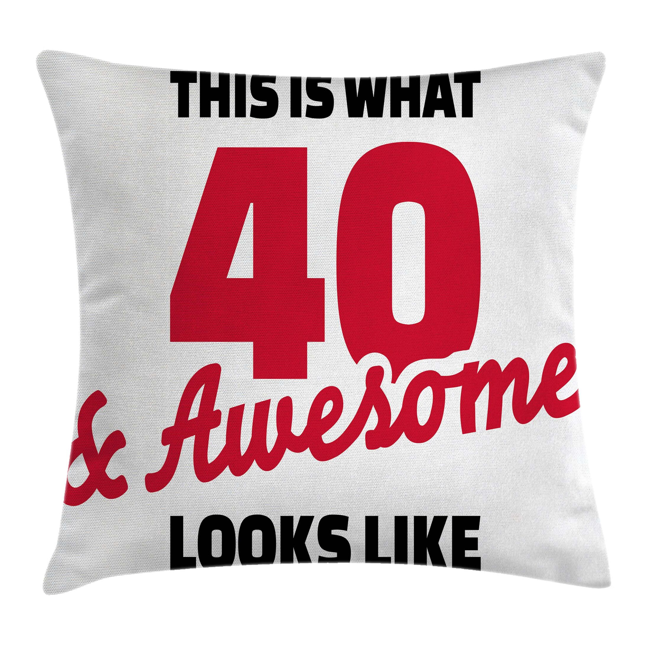 Cool Forty and Awesome Slogan Pillow Cover Size: 24