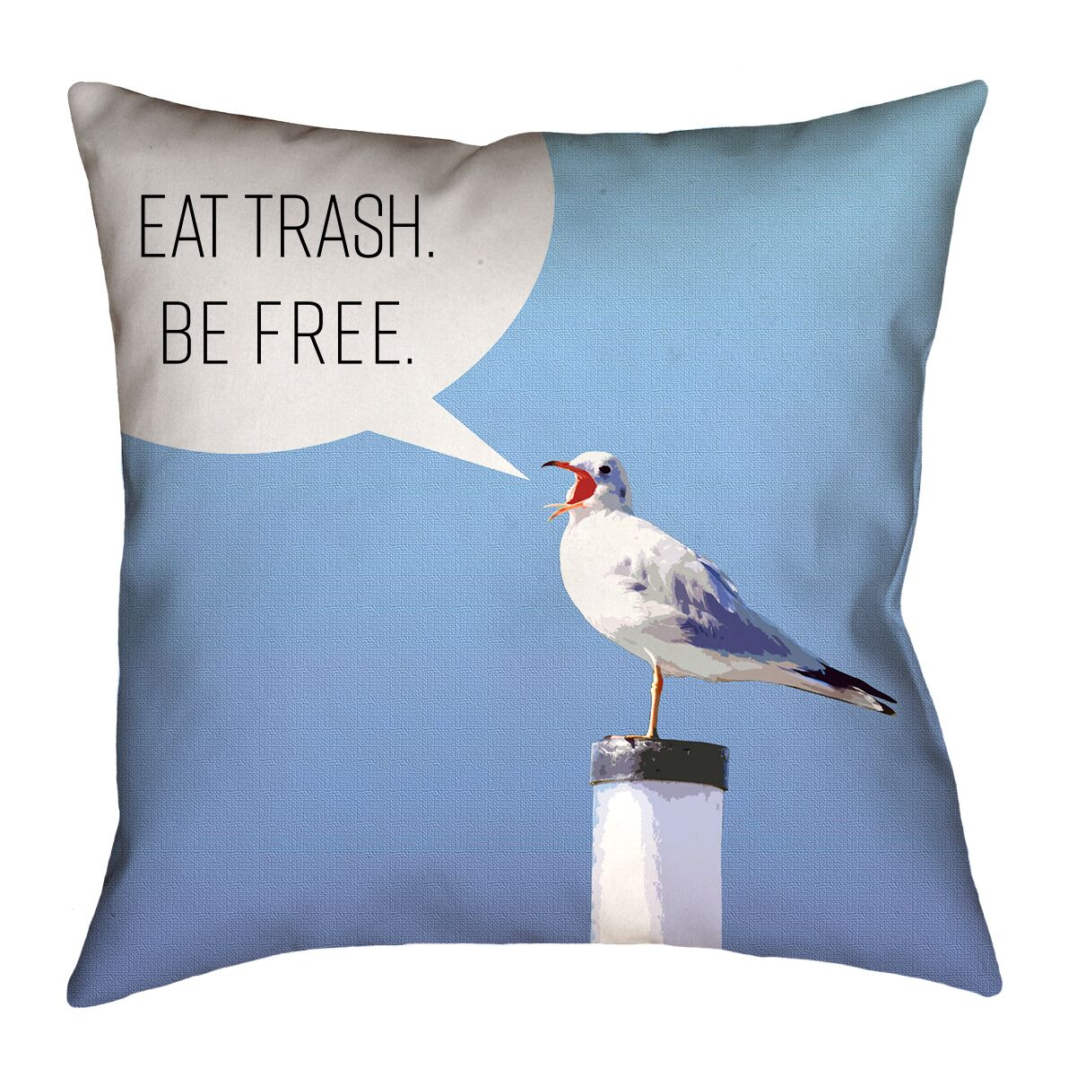 Enciso Eat Trash Be Free Seagull Square Throw Pillow Size: 26