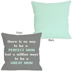 Perfect Mom/Great Mom Throw Pillow Size: 26