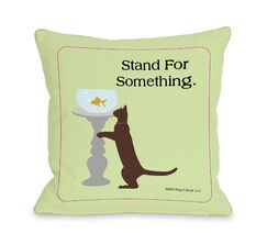 Doggy Décor Stand For Something Cat Throw Pillow Size: 26