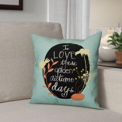 I Love Autumn Days Throw Pillow Pillow Use: Outdoor