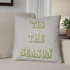 Tis the Season Indoor/Outdoor Throw Pillow Size: 20