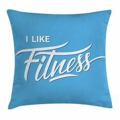 I Like Fitness Quote Square Pillow Cover Size: 20