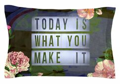 AlyZen Moonshadow 'Today is What You Make It 1' Typography Sham Size: Queen